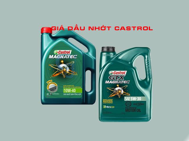 Giá dầu nhớt ô tô Castrol, nhớt Castrol chính hãng giá tốt